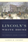 Lincoln's White House : The People's House in Wartime - eBook