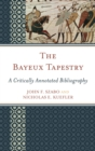 The Bayeux Tapestry : A Critically Annotated Bibliography - eBook