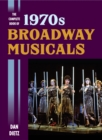 The Complete Book of 1970s Broadway Musicals - eBook