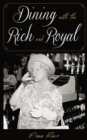Dining with the Rich and Royal - eBook
