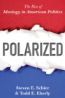 Polarized : The Rise of Ideology in American Politics - eBook
