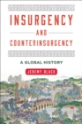 Insurgency and Counterinsurgency : A Global History - eBook