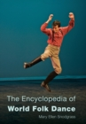 The Encyclopedia of World Folk Dance - eBook