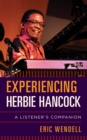 Experiencing Herbie Hancock : A Listener's Companion - Book