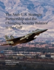 The Arab-U.S. Strategic Partnership and the Changing Security Balance in the Gulf : Joint and Asymmetric Warfare, Missiles and Missile Defense, Civil War and Non-State Actors, and Outside Powers - eBook