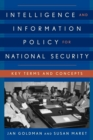 Intelligence and Information Policy for National Security : Key Terms and Concepts - eBook