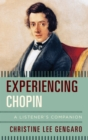 Experiencing Chopin : A Listener's Companion - eBook