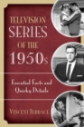 Television Series of the 1950s : Essential Facts and Quirky Details - eBook
