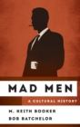 Mad Men : A Cultural History - eBook