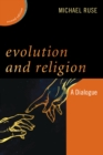 Evolution and Religion : A Dialogue - Book