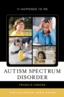 Autism Spectrum Disorder : The Ultimate Teen Guide - eBook