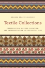 Textile Collections : Preservation, Access, Curation, and Interpretation in the Digital Age - eBook