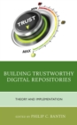 Building Trustworthy Digital Repositories : Theory and Implementation - eBook