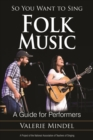 So You Want to Sing Folk Music : A Guide for Performers - eBook