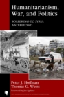 Humanitarianism, War, and Politics : Solferino to Syria and Beyond - eBook