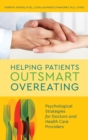 Helping Patients Outsmart Overeating : Psychological Strategies for Doctors and Health Care Providers - eBook