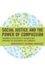 Social Justice and the Power of Compassion : Meaningful Involvement of Organizations Improving the Environment and Community - eBook
