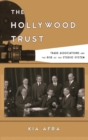 The Hollywood Trust : Trade Associations and the Rise of the Studio System - eBook