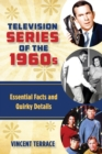 Television Series of the 1960s : Essential Facts and Quirky Details - eBook