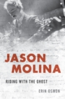 Jason Molina : Riding with the Ghost - Book