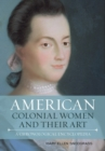 American Colonial Women and Their Art : A Chronological Encyclopedia - eBook