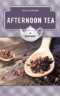 Afternoon Tea : A History - eBook