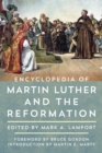 Encyclopedia of Martin Luther and the Reformation - eBook