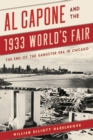 Al Capone and the 1933 World's Fair : The End of the Gangster Era in Chicago - Book