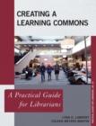 Creating a Learning Commons : A Practical Guide for Librarians - eBook