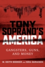 Tony Soprano's America : Gangsters, Guns, and Money - eBook