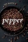 Pepper : A Guide to the World's Favorite Spice - Book