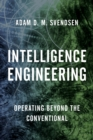 Intelligence Engineering : Operating Beyond the Conventional - eBook