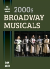 The Complete Book of 2000s Broadway Musicals - eBook
