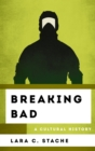 Breaking Bad : A Cultural History - Book