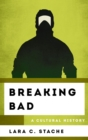 Breaking Bad : A Cultural History - eBook
