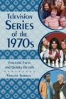 Television Series of the 1970s : Essential Facts and Quirky Details - Book