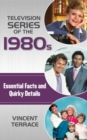 Television Series of the 1980s : Essential Facts and Quirky Details - eBook