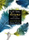 All My Noble Dreams and Then What Happens - eBook