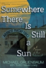 Somewhere There Is Still a Sun : A Memoir of the Holocaust - eBook