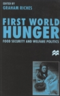 First World Hunger : Food Security and Welfare Politics - eBook