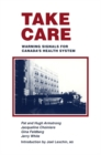 Take Care : Warning Signals for Canada's Health System - eBook