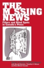 The Missing News : Filters and Blind Spots in Canada's Press - eBook