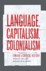 Language, Capitalism, Colonialism : Toward a Critical History - eBook