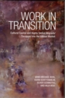 Work in Transition : Cultural Capital and Highly Skilled Migrants' Passages into the Labour Market - Book