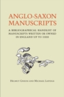 Anglo-Saxon Manuscripts : A Bibliographical Handlist of Manuscripts and Manuscript Fragments Written or Owned in England up to 1100 - eBook