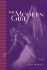 The Modern Girl : Feminine Modernities, the Body, and Commodities in the 1920s - eBook