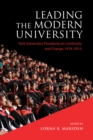 Leading the Modern University : York University's Presidents on Continuity and Change, 1974-2014 - eBook