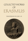 Paraphrase on Luke 1 to 10 : Collected Works of Erasmus - Volume 47 - eBook