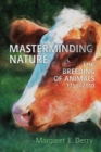Masterminding Nature : The Breeding of Animals, 1750-2010 - eBook