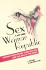 Sex and the Weimar Republic : German Homosexual Emancipation and the Rise of the Nazis - eBook